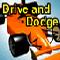 Drive And Dodge